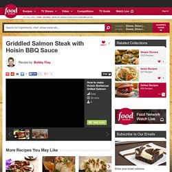 Griddled Salmon Steak with Hoisin BBQ Sauce Recipe by Bobby Flay