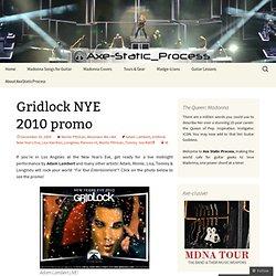 Gridlock NYE 2010 promo « Axe-Static_Process