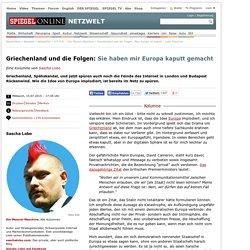 Griechenland und die Folgen: Sie haben mir Europa kaputt gemacht - SPIEGEL ONLINE - Nachrichten - Netzwelt