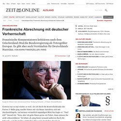 Griechenland-Krise: Frankreichs Abrechnung mit deutscher Vorherrschaft