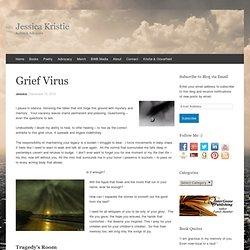 Grief Virus « Jessica Kristie