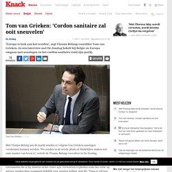 Tom van Grieken: 'Cordon sanitaire zal ooit sneuvelen'