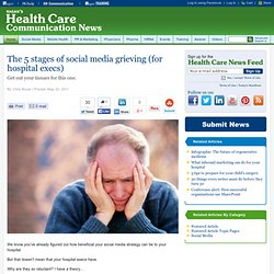 The 5 stages of social media grieving (for hospital execs)
