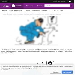 Tintin entre les griffes de Mitsuhirato - Ép. 2/5 - Les Aventures de Tintin : le Lotus bleu