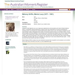 Mahony Griffin, Marion Lucy - Woman - The Australian Women's Register
