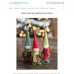 Kid's Craft: Felt and Pine Cone Elves