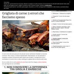 Grigliata di carne: 5 errori da non fare