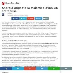 Android grignote la mainmise d'iOS en entreprise