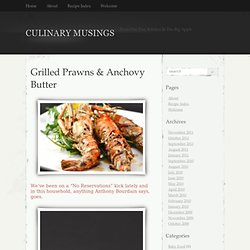 Grilled Prawns & Anchovy Butter – Culinary Musings | CULINARY MUSINGS