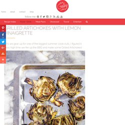 Grilled Artichokes with Lemon Vinaigrette - What's Gaby Cooking