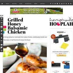 Grilled Honey Balsamic Chicken - Homemade Hooplah