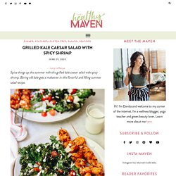 Grilled Kale Caesar Salad with Spicy Shrimp - The Healthy Maven