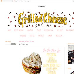 Grilled Cheese Social: La La Love You