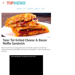 Tater Tot Grilled Cheese & Bacon Waffle Sandwich Recipe