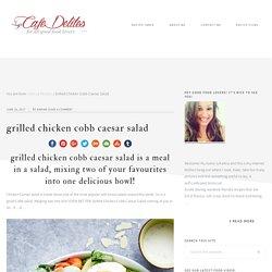 Grilled Chicken Cobb Caesar Salad - Cafe Delites