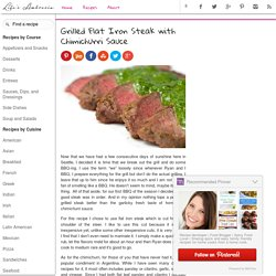 Recipe for Grilled Flat Iron Steak with Chimichurri Sauce - Life's Ambrosia Life's Ambrosia
