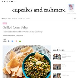 Grilled Corn Salsa - Cupcakes & Cashmere