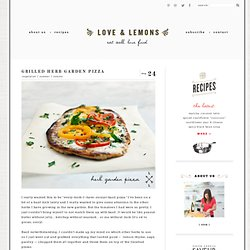 grilled herb garden pizza | Love and Lemons