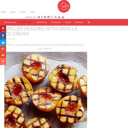 Grilled Peaches with Vanilla Ice Cream - What's Gaby Cooking