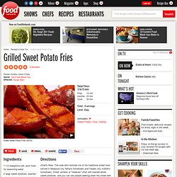 Grilled Sweet Potato Fries Recipe : : Food Network