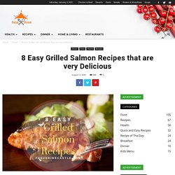8 Easy Grilled Salmon Recipes that are very Delicious