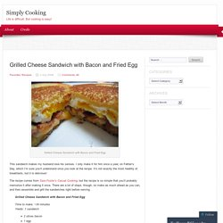 Grilled Cheese Sandwich with Bacon and FriedEgg