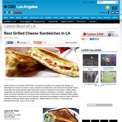 Best Grilled Cheese Sandwiches In LA