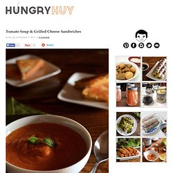 Tomato Soup & Grilled Cheese Sandwiches | HungryHuy.com
