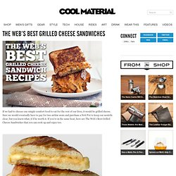 The Web's Best Grilled Cheese Sandwiches