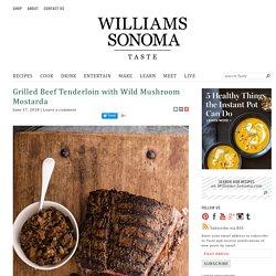 Grilled Beef Tenderloin with Wild Mushrooms Recipe