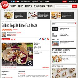 Grilled Tequila Lime Fish Tacos Recipe : Guy Fieri