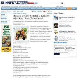 A Recipe For Basque Grilled Vegetable Kabobs with Key Lime Chimichurri from Runner's World.com