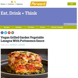 Vegan Grilled Garden Vegetable Lasagna With Puttanesca Sauce - Food