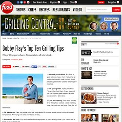 Bobby Flay's Top Ten Grilling Tips : Recipes and Cooking