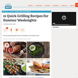 21 Quick Grilling Recipes for Summer Weeknights