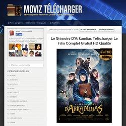 Le Grimoire D'Arkandias Télécharger Le Film Complet Gratuit HD Qualité