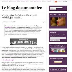 « Le mystère de Grimouville » : petit webdoc, joli succès…