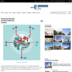 Grimshaw Reveals Aviation Vision for London