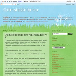 Grimstaskolan00: Discussion questions to American History X