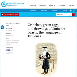 Grinches, green eggs, and drawings of fantastic beasts: the language of Dr Seuss