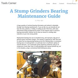 A Stump Grinders Bearing Maintenance Guide