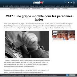 2017 : une grippe mortelle pour les personnes âgées - 27/02/17