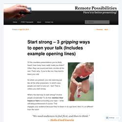 Start strong – 3 gripping ways to open your talk (Includes example opening lines)