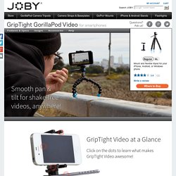 GripTight GorillaPod Video for iPhones and Android