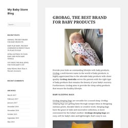 GROBAG, THE BEST BRAND FOR BABY PRODUCTS - My Baby Store Blog