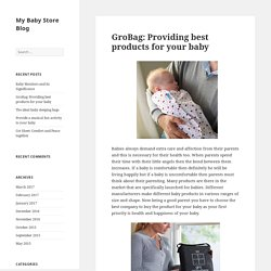 GroBag: Providing best products for your baby - My Baby Store Blog