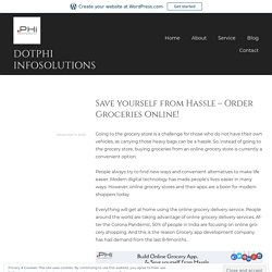Save yourself from Hassle – Order Groceries Online! – dotphi infosolutions