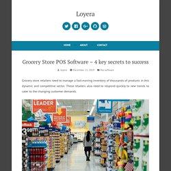 Grocery Store POS Software – 4key secrets to success – Loyera