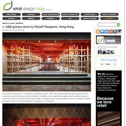 U&B grocery store by PplusP Designers, Hong Kong