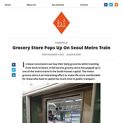 Grocery Store Pops Up In Seoul Metro Train